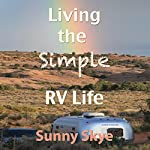 Living the Simple RV Life | Sunny Skye