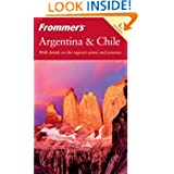 Frommer's Argentina and Chile (Frommer's Complete Guides)