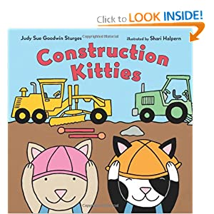 Construction Kitties (Christy Ottaviano Books) by Judy Sue Goodwin Sturges and Shari Halpern