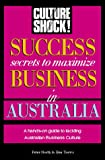 Success Secrets to Maximize Business in Australia (Culture Shock! Success Secrets to Maximize Business) (1558685391) by Toews, Bea