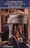 Alternative Energy Secrets: Practical Solutions fo...