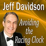 Avoiding the Racing Clock | Jeff Davidson