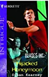 Hijacked Honeymoon (Heroes Inc, Book 5) (Harlequin Intrigue Series #808) (0373228082) by Kearney, Susan
