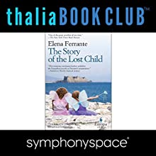 Thalia Book Club: Elena Ferrante's Neapolitan Novels  by Elena Ferrante Narrated by John Waters, Amy Ryan, Zoe Kazan, Sonali Deraniyagala, Elizabeth Strout, Judith Thurman, Parul Sehgal