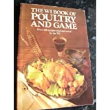 The Wi Book Of Poultry And Game Over 100 Recipes Tried And Tested By The Womens Insituteby Pat Hesketh
