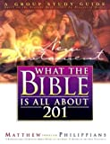 What the Bible is All about 201 New Testament: Matthew-Philippians Group Study Guide (0830717986) by Mears, Henrietta C.