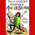 Forever Amber Brown (       UNABRIDGED) by Paula Danziger Narrated by Dana Lubotsky