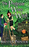 The Professor Woos The Witch (Nocturne Falls) (Volume 4)