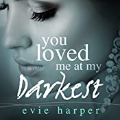 You Loved Me at My Darkest | Evie Harper