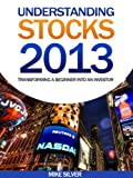Understanding Stocks 2013 About Investing In The Stock Market,Stock Trading And Stock And Investment