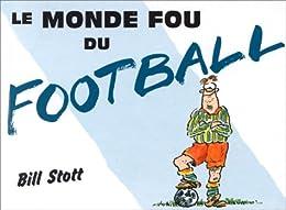 Le monde fou du football