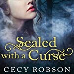 Sealed with a Curse: A Weird Good Girls Novel, Book 1 (       UNABRIDGED) by Cecy Robson Narrated by Renée Chambliss