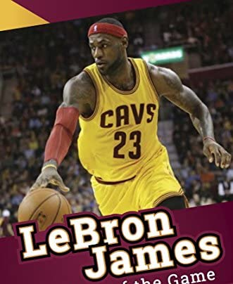 LeBron James - The King of the Game (English Edition)
