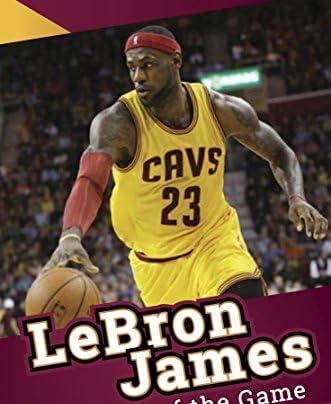 LeBron James - The King of the Game (English Edition)