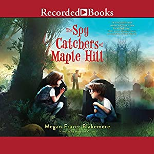 The Spy Catchers of Maple Hill Audiobook