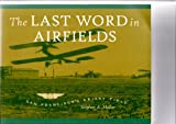 img - for Last Word in Airfields: San Francisco's Crissy Field book / textbook / text book