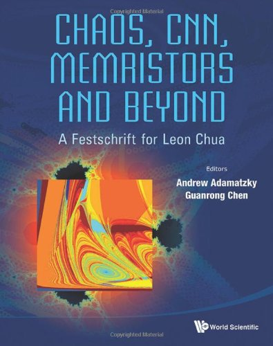 Chaos, CNN, Memristors and Beyond: A Festschrift for Leon Chua with DVD-ROM, Composed by Eleonora Bilotta