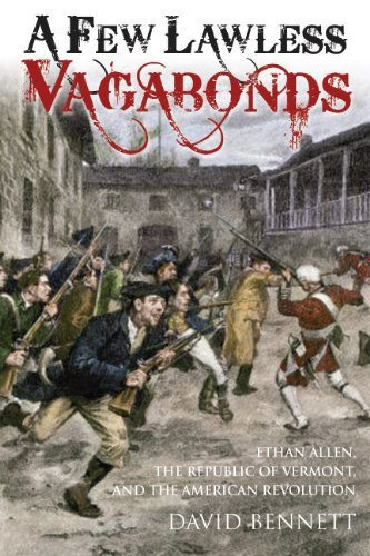 a-few-lawless-vagabonds-ethan-allen-the-republic-of-vermont-and-the-canadian-connection-by-david-ben
