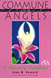 img - for Commune With the Angels: A Heavenly Handbook by Jane M. Howard (1992-10-01) book / textbook / text book