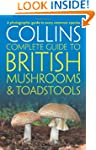 Collins Complete British Mushrooms an...