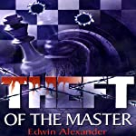 Theft of the Master | Edwin Alexander