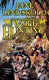Wolf Hunting (0765312883) by Jane Lindskold
