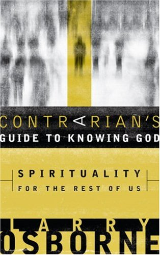 Image for A Contrarian's Guide to Knowing God: Spirituality for the Rest of Us