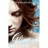 Glimpse (Zellie Wells #1) ~ Stacey Wallace Benefiel