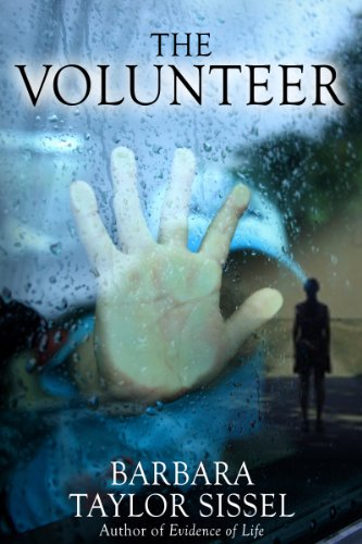 KND Fave Author to Sponsor This Month's FREE & Bargain Literary Fiction Titles: Barbara Taylor Sissel Thriller The Volunteer – 40 Rave Reviews
