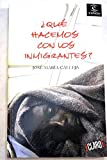 img - for Que Hacemos Con Los Inmigrantes? (Spanish Edition) book / textbook / text book