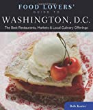 Food Lovers' Guide to® Washington, D.C.: The Best Restaurants, Markets & Local Culinary Offerings (Food Lovers' Series)