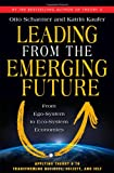 Leading from the Emerging Future: From Ego-System to Eco-System Economies (BK Currents)