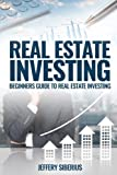 img - for Real Estate Investing: A Beginner's Guide to Buying and Selling Property the Right Way book / textbook / text book