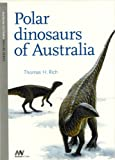 img - for Polar Dinosaurs of Australia (Museum Victoria Nature) by Senior Curator Thomas H Rich (2008-03-30) book / textbook / text book