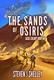 The Sands of Osiris (Aegis Colony 1) by Steven J Shelley
