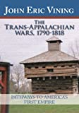 img - for The Trans-Appalachian Wars, 1790-1818:Pathways to America's First Empire book / textbook / text book