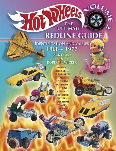 Hot Wheels: The Ultimate Redline Guide: Identification and Values 1968-1977 (Hot Wheels the Ultimate Redline Guide, Vol 2)