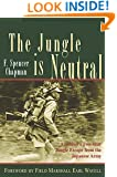 The Jungle is Neutral: A Soldier's Two-Year Escape from the Japanese Army