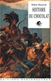 echange, troc Nikita Harwich - Histoire du chocolat