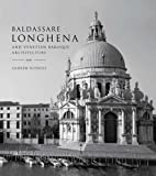 img - for Baldassare Longhena and Venetian Baroque Architecture book / textbook / text book