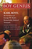 img - for Boy Genius: Karl Rove, the Architect of George W. Bush's Remarkable Political Triumphs book / textbook / text book