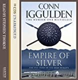 Conn Iggulden Empire of Silver (Conqueror, Book 4)