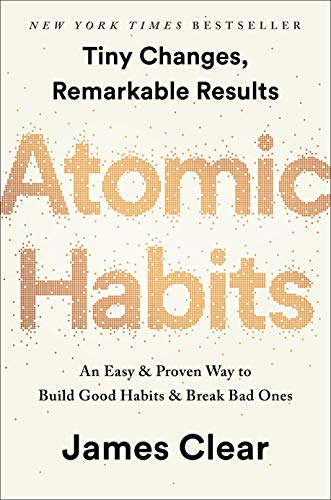 Atomic Habits An Easy & Proven Way to Build Good Habits & Break Bad Ones [Clear, James] (Tapa Dura)
