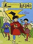 Les Aventures de Loupio, tome 4 : Le...