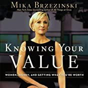 Knowing Your Value | [Mika Brzezinski]