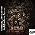 Dead: Reclamation: Dead, Book 10 (       UNABRIDGED) by TW Brown Narrated by Andrew McFerrin