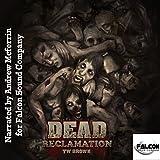 Dead: Reclamation: Dead, Book 10