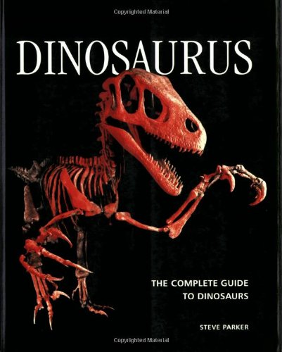 Dinosaurus: The Complete Guide to Dinosaurs PDF