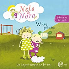 Wolke gefunden (Nele & Nora 1) Hörspiel von Marcus Giersch Gesprochen von: Susanne Sternberg, Nayeli Rathod, Sandrine Mittelstädt