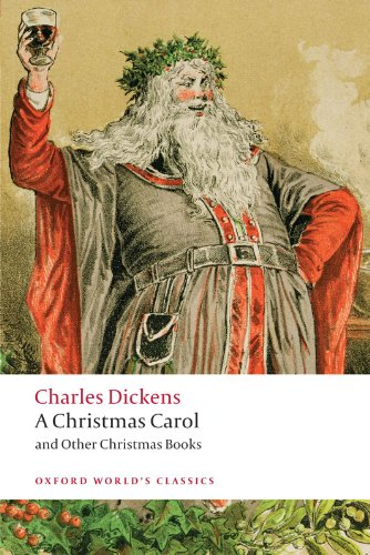 A Christmas Carol and Other Christmas Books (Oxford World's Classics), Charles Dickens